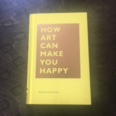 How Art Can Make You Happy Bridget Watson Payne
